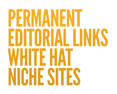 Permanent Editorial Links, White Hat Links on Niche Sites