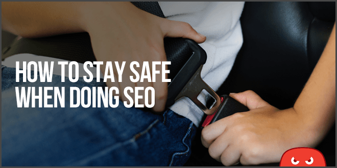 How To Stay Safe With SEO