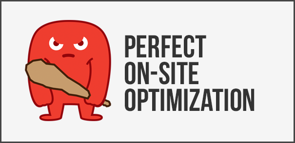 Perfect On-Site Optimization