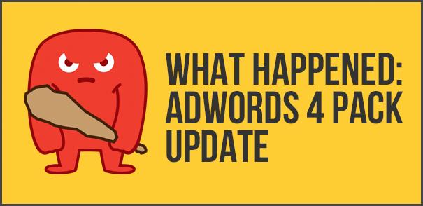 Adwords 4 pack update