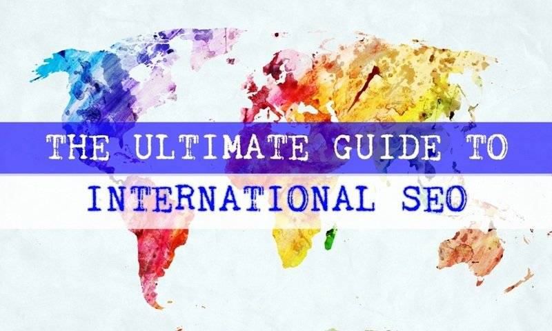Ultimate Guide To International SEO