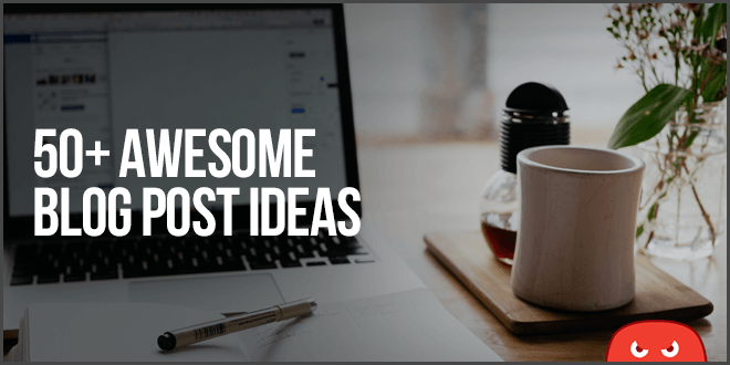 awesome blog post ideas