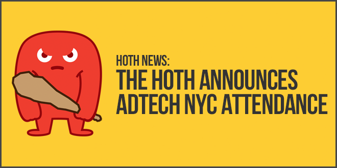 HOTH Announces Adtech NYC 2016 Attendance