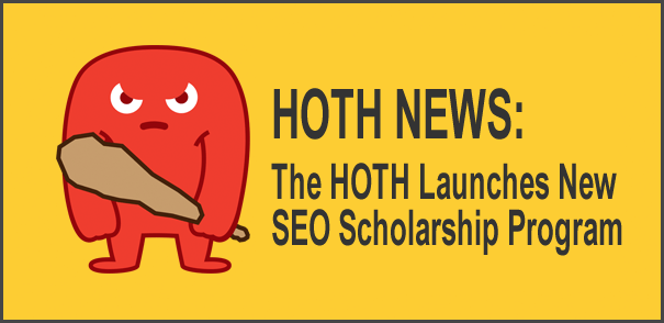The HOTH Launches New SEO Scholarship Program