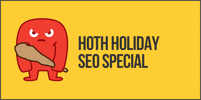 HOTH Holiday SEO Special