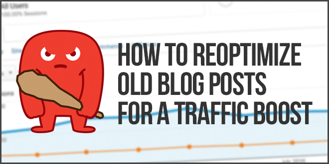 Wordpress SEO: Reoptimize Old Blog Posts