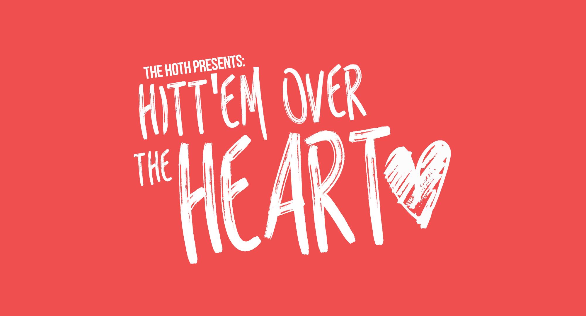 The HOTH Hitt'em Over The Heart Award: Charity & Philanthropy