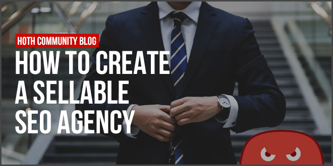 how to create a sellable seo agency