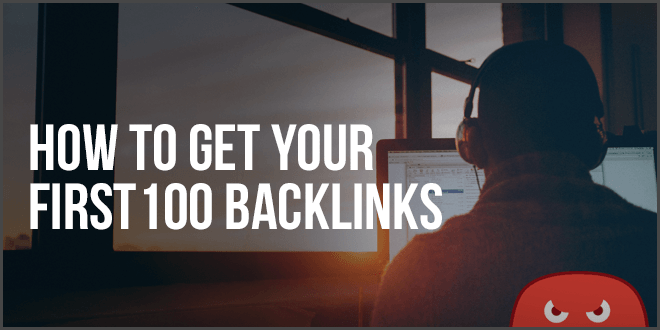 how to get your first 100 backlinks