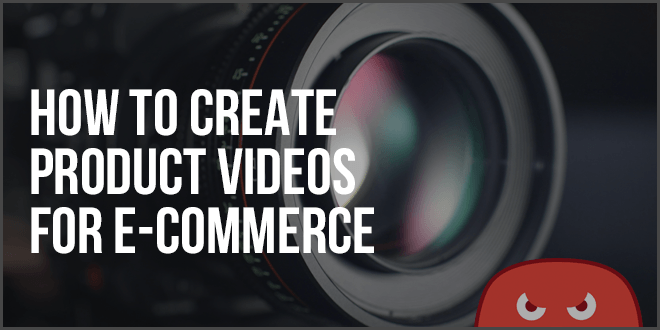 how to create ecommerce product videos